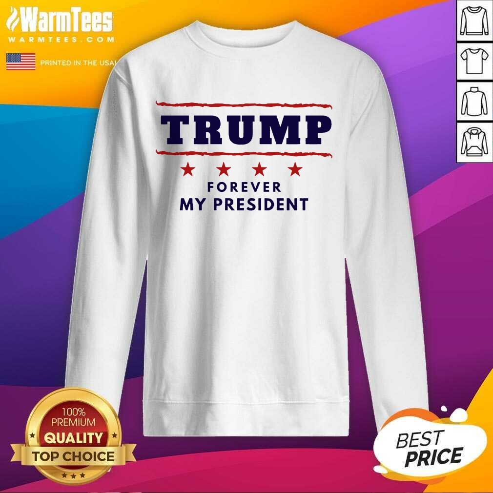 Original Trump My President 2021 Sweatshirt
