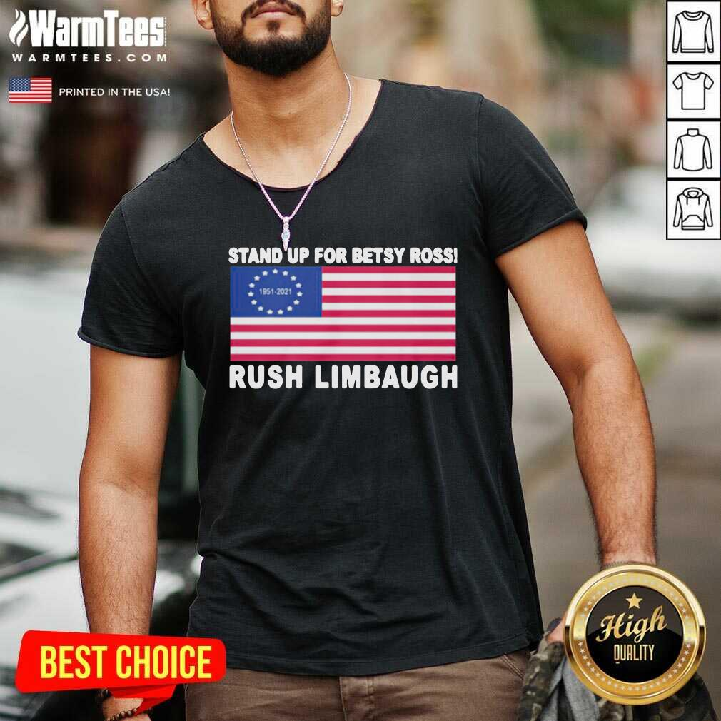 Stand Up For Betsy Ross Rush Limbaugh 1951 2021 American Flag V-neck