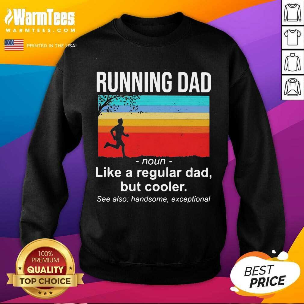 Running Dad Definition Like A Regular Dad But Cooler Vintage SweatShirt