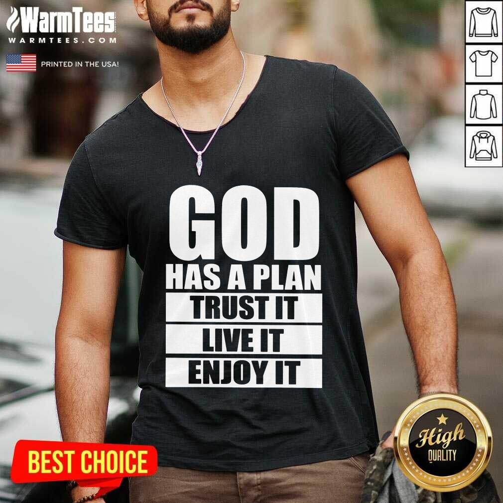 Happy God Has A Plan Trust It Live It Enjoy It V-neck