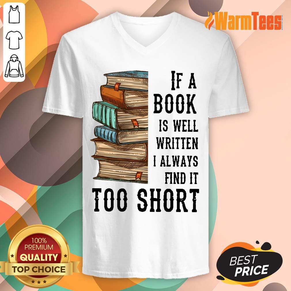 Nice If A Book Is Well Written A Always Find It Too Short V-Neck