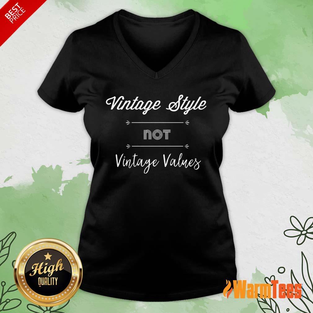 Premium Vintage Style Not Vintage Values V-Neck
