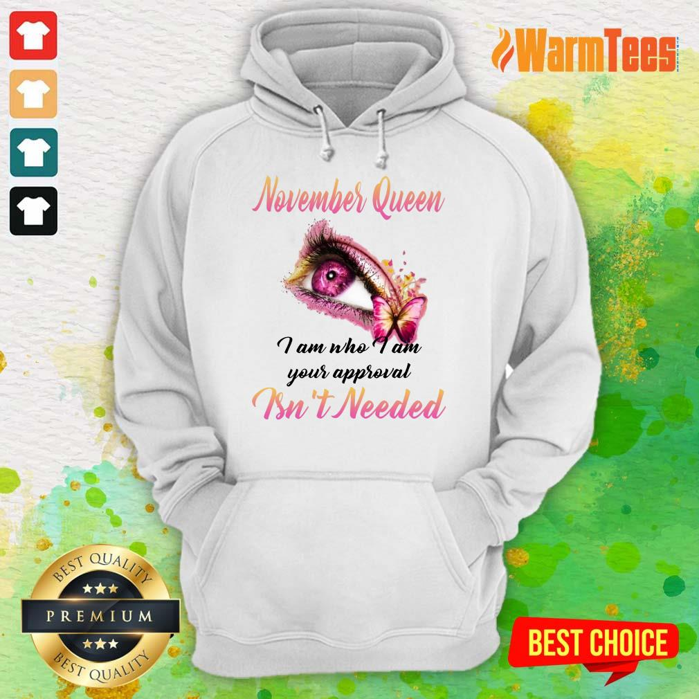 Top Eye And Butterfly November Queen I Am Who I Am Your Approval Hoodie