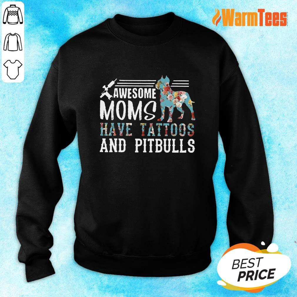 Awesome Moms Have Tattoos And Pitbull Sweater