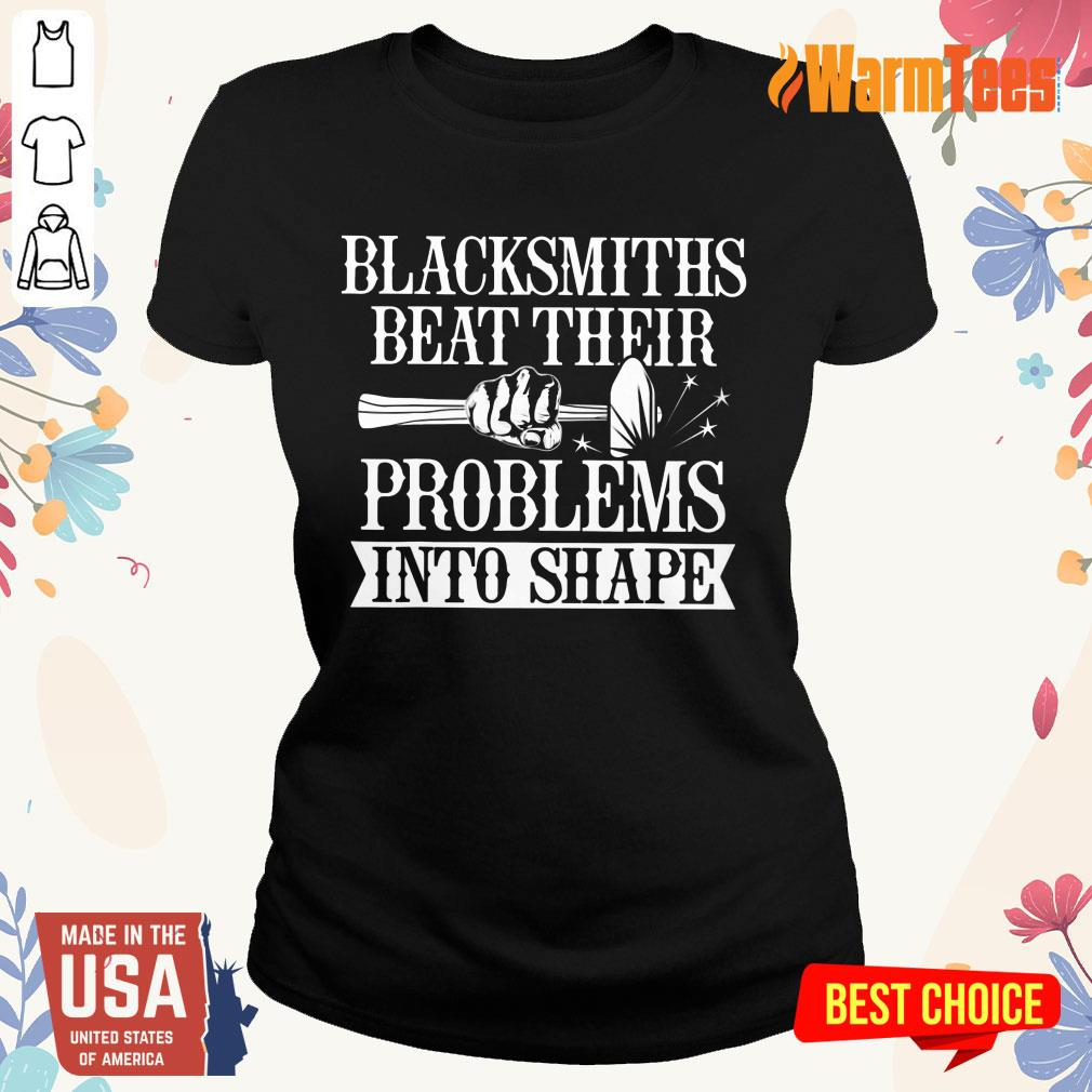 Blacksmiths Beat Their Problems Into Shape Ladies Tee