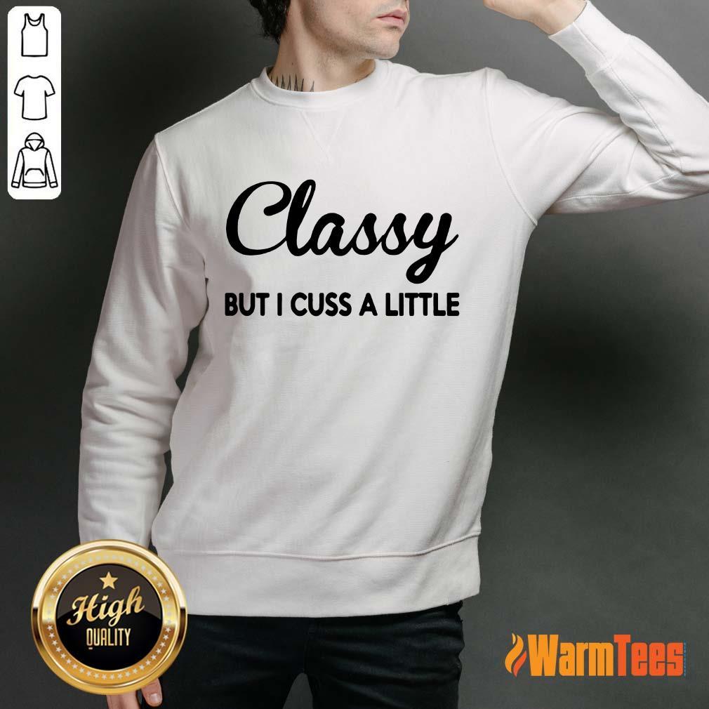Classy But I Cuss A Little Sweater