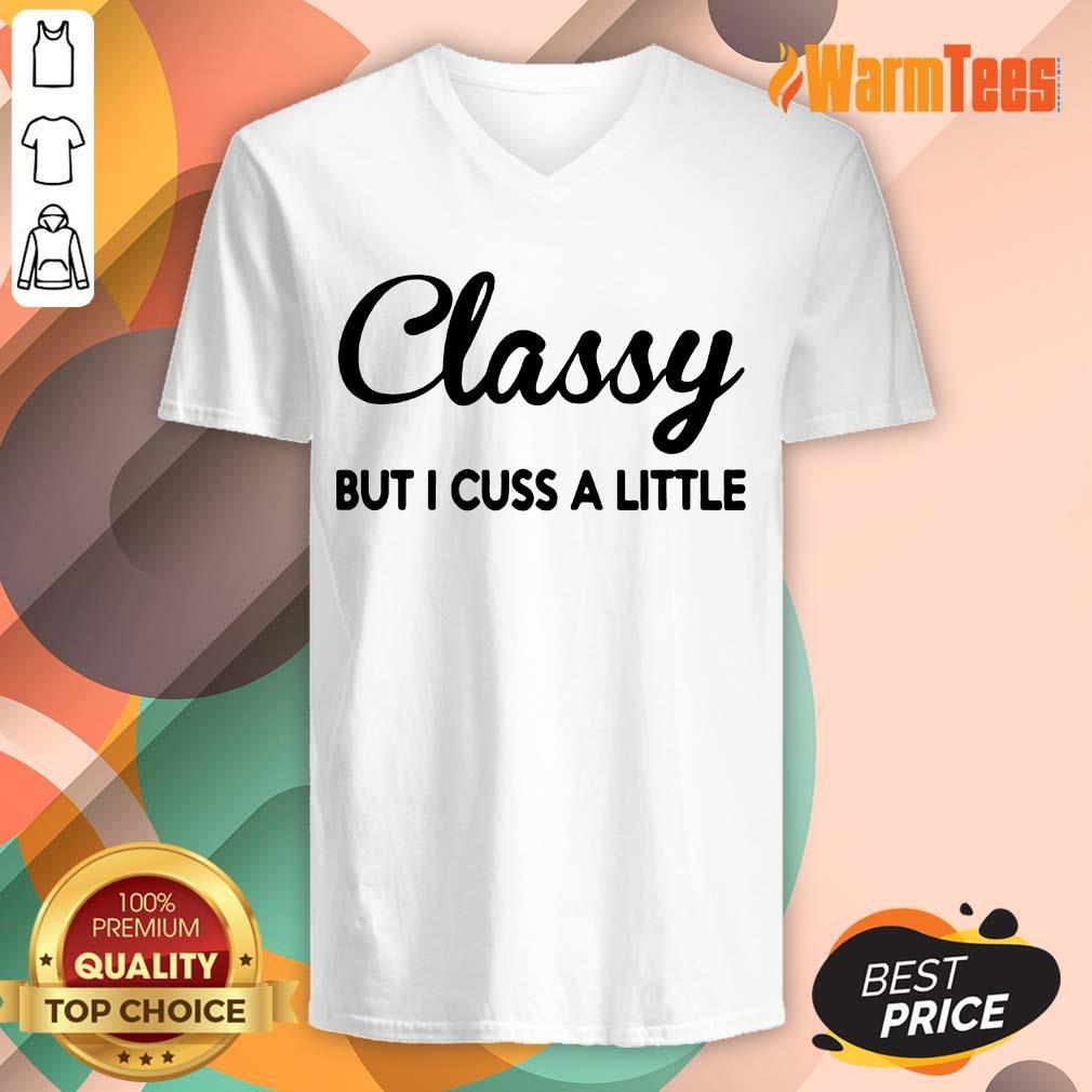 Classy But I Cuss A Little V-neck