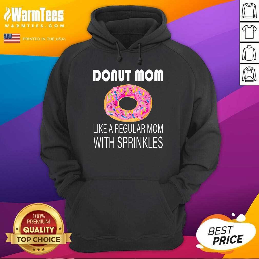 Donut Mom Like A Regular Mom With Sprinkles Hoodie