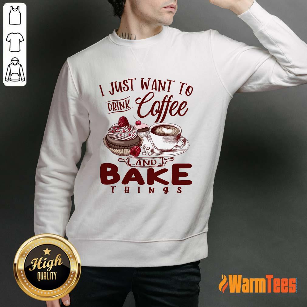 Drink Coffee And Bake Things Sweater