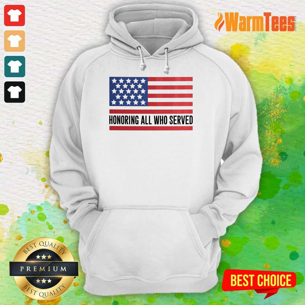 Honoring All Who Served American Flag Hoodie