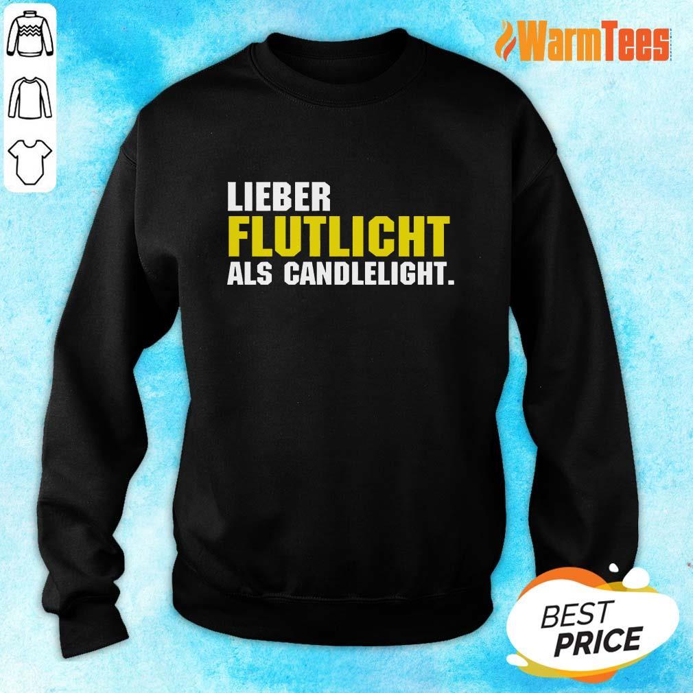 Lieber Flutlicht Als Candlelight Sweater