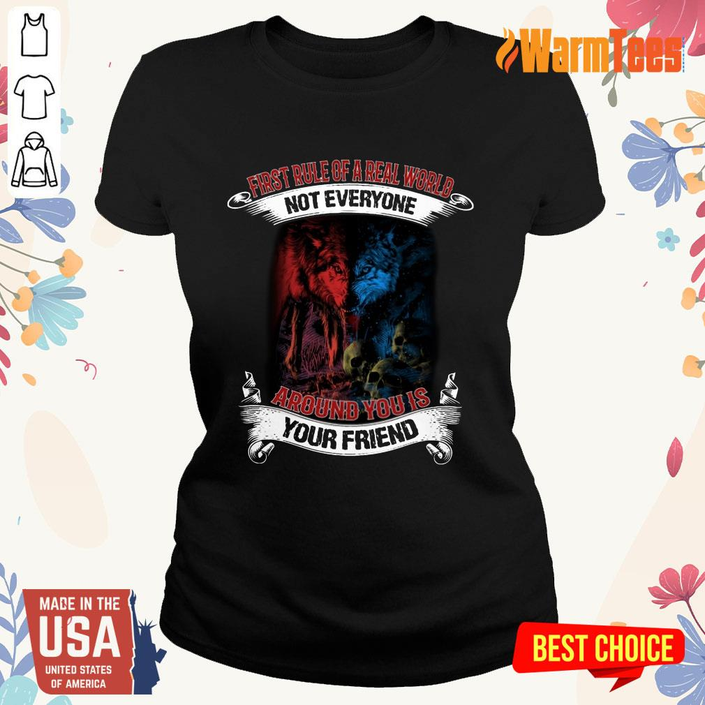 Not Everyone Your Friend Wolf Ladies Tee