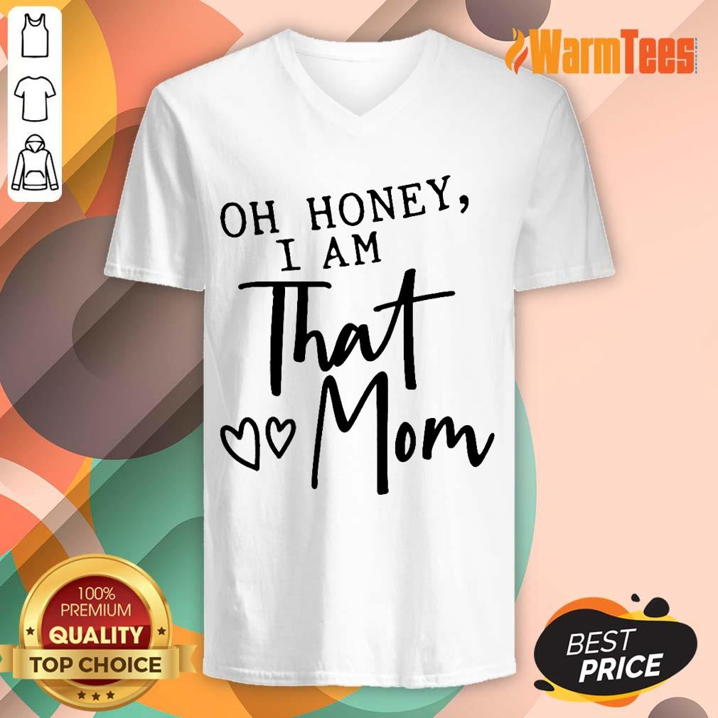 Oh Honey I Am That Mom V-neck
