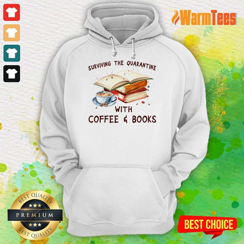 Surviving The Quarantine With Coffee Books Hoodie