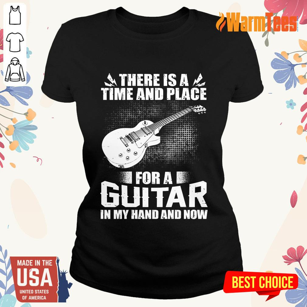 Time And Place For A Guitar In My Hand Ladies Tee