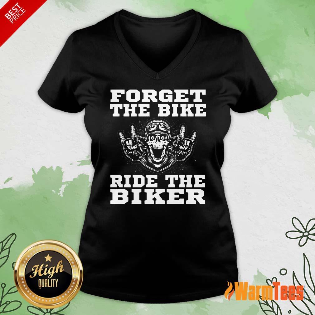 Forget The Bike Ride The Biker Skull V-neck
