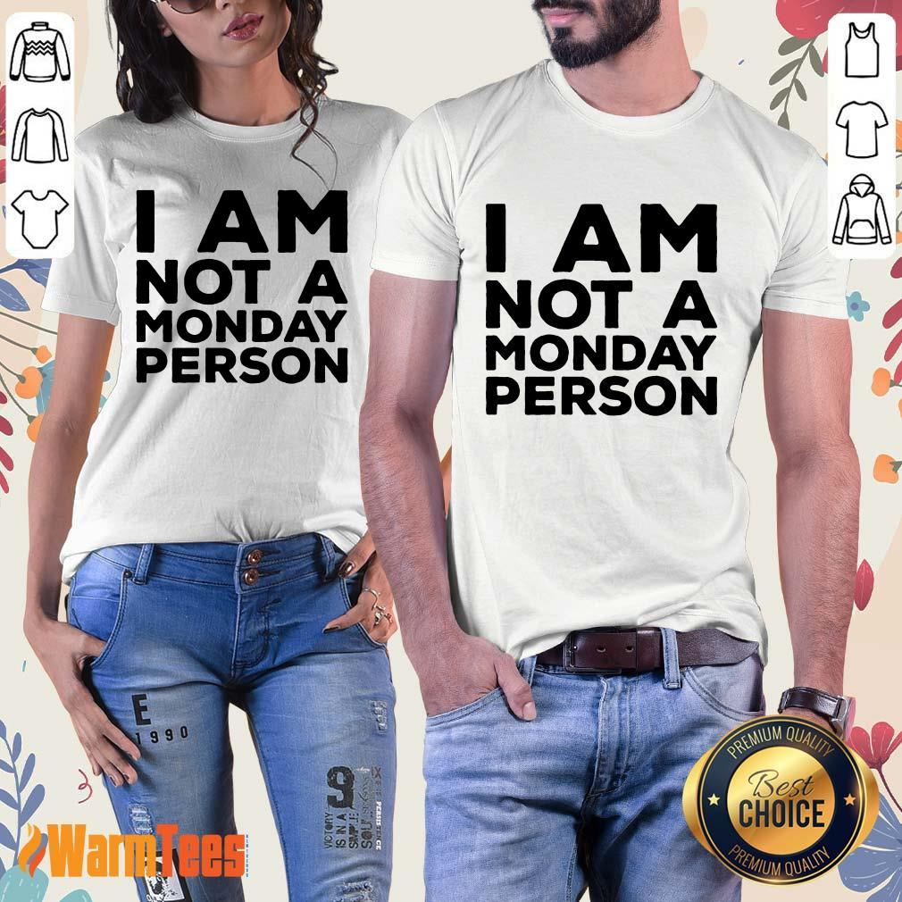 I Am Not A Monday Person Ladies Tee