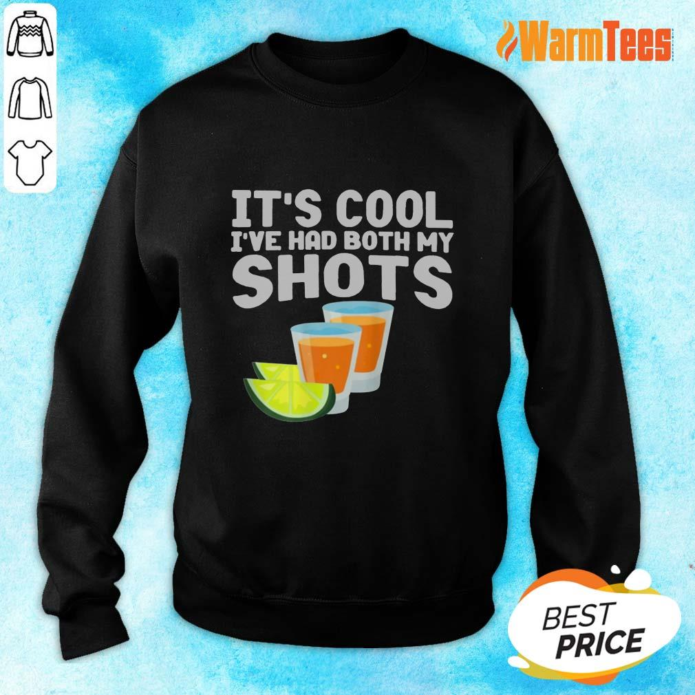 It's Cool I've Had Both My Shots Sweater