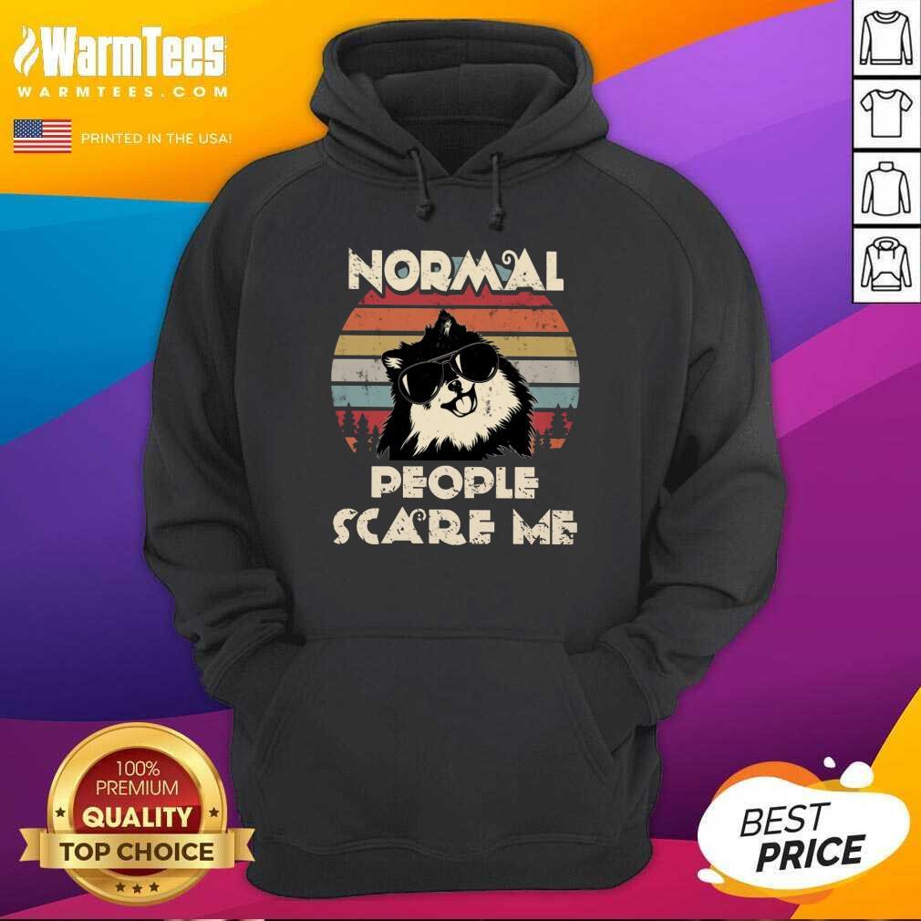 Normal People Scare Me Dog Vintage Hoodie