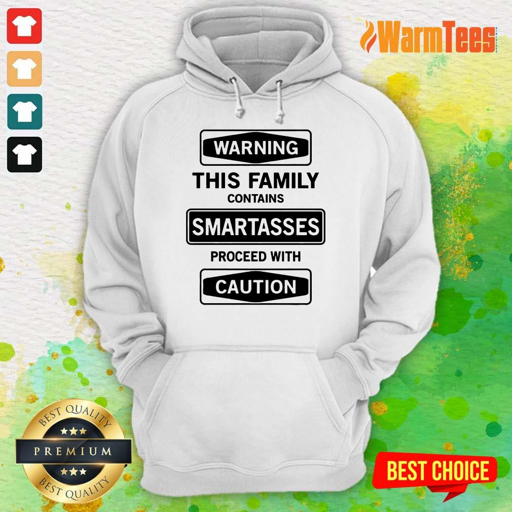 Warning This Family Smartasses Caution Hoodie
