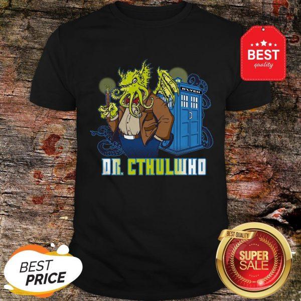 Nice Dr Cthulhu Who Shirt