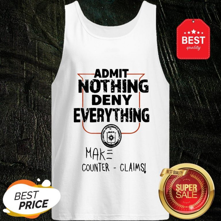 Admit Nothing Deny Everything Make Counter Claims Tank Top