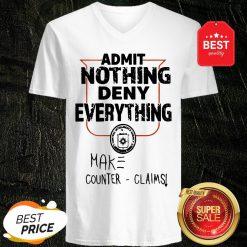 Admit Nothing Deny Everything Make Counter Claims V-neck