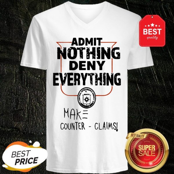 Admit Nothing Deny Everything Make Counter Claims V-neck