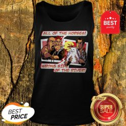 All Of The Horses Wrong Side Of The River Yelling At Cat Memes Tank Top