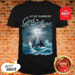 At My Darkest God Is My Lighthouse Jesus Christian Shirt