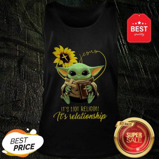Baby Yoda Sunflower Jesus It's Not Religion It's Relationship Tank Top