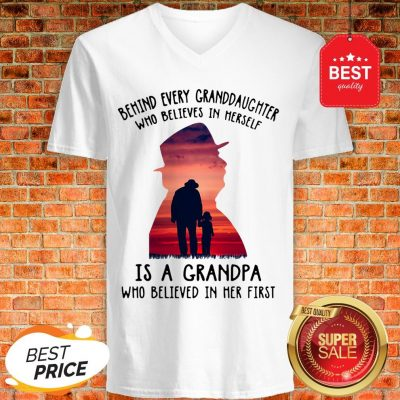 Behind Every Granddaughter Who Believes In Herself Is A Grandpa V-neck