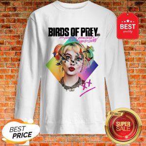 Birds Of Prey DC And The Fantabulous Emancipation Of One Harley Quinn Sweatshirt
