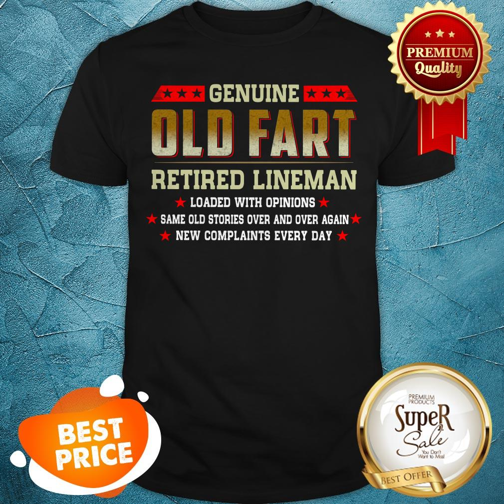 Genuine Old Fart Retired Lineman Loaded With Opinions Shirt Unisex Tshirt