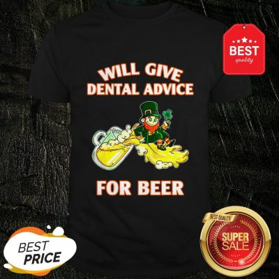 Leprechaun Will Give Dental Advice For Beer St. Patrick's Day Shirt