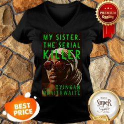 Nice Awesome My Sister The Serial Killer By Oyinkan Braithwaite V-neck