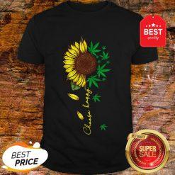 Nice Choose Happy Sunflower And Weed Cannabis Shirt