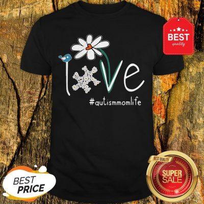 Nice Flower Love #Autismmomlife Shirt
