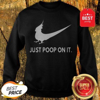 Nice Just Poop On It Nike Parrot Sweatshirt