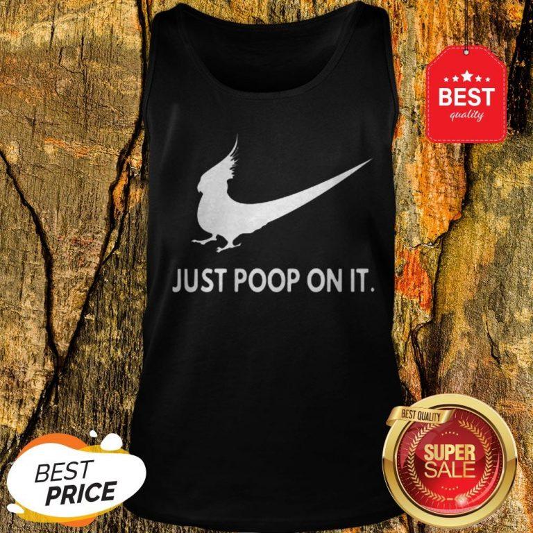 Nice Just Poop On It Nike Parrot Tank Top