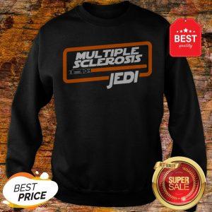 Nice Multiple Sclerosis Jedi Star Wars Sweatshirt