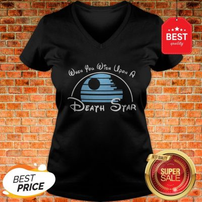 Nice When You Wish Upon A Death Star Wars V-neck