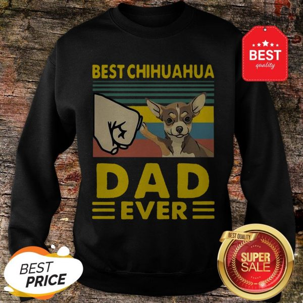 Official Best Chihuahua Dad Ever Vintage Sweatshirt