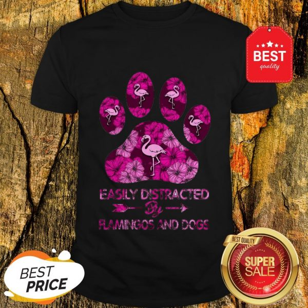 Official Easily Distracted By Flamingos And Dogs Shirt