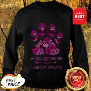 Official Easily Distracted By Flamingos And Dogs Sweatshirt