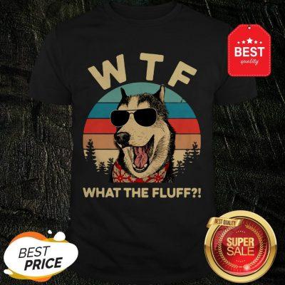 Official Husky Dog WTF What The Fluff Vintage Shirt