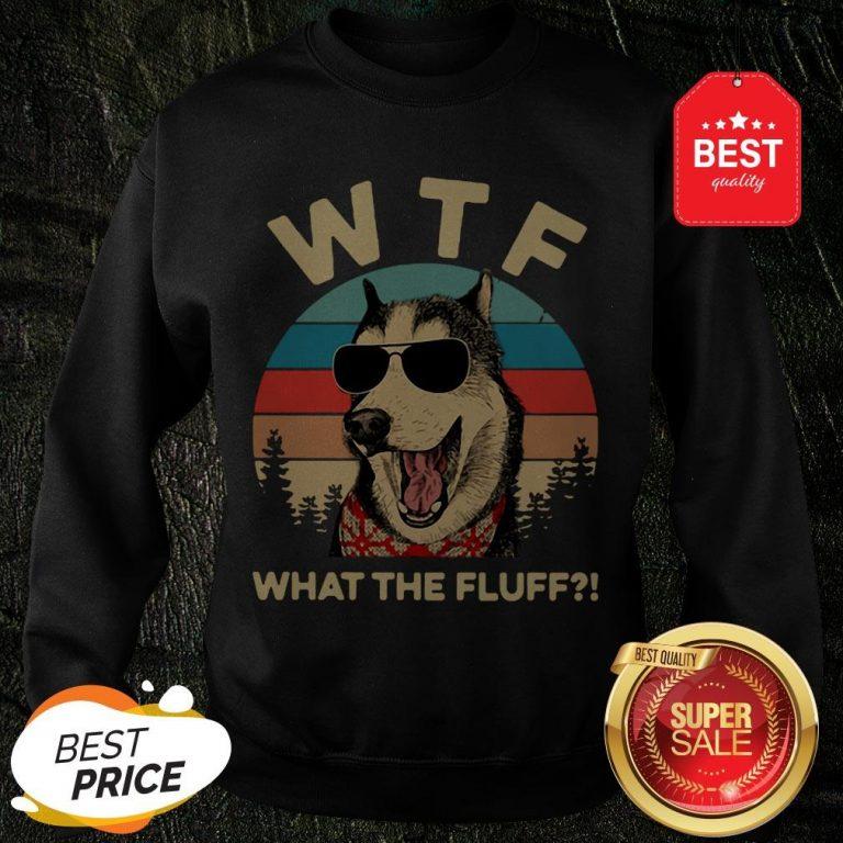 Official Husky Dog WTF What The Fluff Vintage Sweatshirt