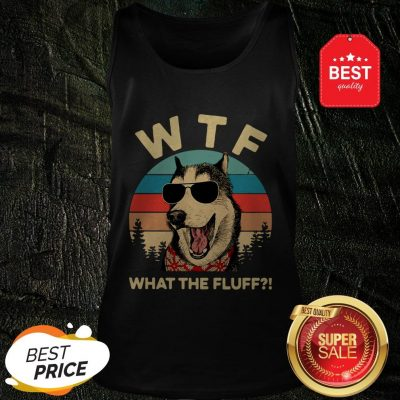 Official Husky Dog WTF What The Fluff Vintage Tank Top
