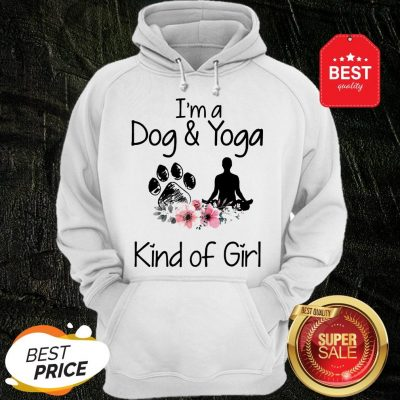 Official I'm A Dog And Yoga Kind Of Girl Flowers Hoodie