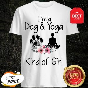 Official I'm A Dog And Yoga Kind Of Girl Flowers Shirt